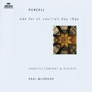 Purcell: Ode For St. Cecilia's Day; My Beloved Spake; O Sing Unto The Lord/Gabrieli Players, Paul McCreesh, Gabrieli Consort