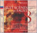 Berlioz: Huit Scènes de Faust/Orchestre Symphonique de Montréal, Charles Dutoit