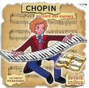 Le Petit Ménestrel: Chopin Raconté Aux Enfants/Francis Huster, Delphine Seyrig, Michel Derain, Monique Martial, Milosz Magin