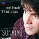 Chopin: The Three Sonatas/Pietro De Maria