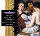Vivaldi: Les concertos pour flûte sopranino/Charles Limouse, Pascal Monteilhet, Luc Devanne, Judith Depoutot, Olivier Briand, Marie-Claude Lebey, Ulrike Brutt, Sylvie Pecot