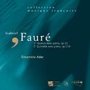 Faure: Quatuor avec piano, Op.15-Quintette avec piano, Op.115/Ensemble Ader