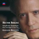 Berlioz: Grande Symphonie Fantastique, op. 14/Giovanni Bellucci