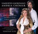 Andrea Chénier/Fabio Armiliato, Daniela Dessi, Orchestra Sinfonica di Milano Giuseppe Verdi, Vjekoslav Sutej