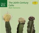 The Twentieth-Century Cello/Matt Haimovitz