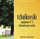 Tchaikovski: Symphonie 5-Sérénades pour cordes/Multi Interprètes