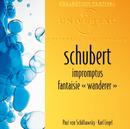 "Schubert: Impromptus op.90 et op.142-Fantaisie ""Wanderer""/Paul von Schilhawsky, Karl Engel"