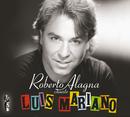 Roberto Alagna chante Luis Mariano - Edition spéciale/Roberto Alagna