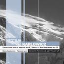 Karlowicz :Concerto Pour Violon, Op.8 ; Stanislas Et Anna Oswiecimowie, Op.12/Dorota Anderszewska, Orchestre National De Montpellier - L.R., Friedemann Layer