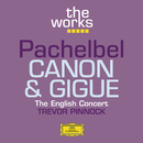 Pachelbel: Canon and Gigue/The English Concert, Trevor Pinnock