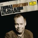 ザ・ジャズ・アルバム~ウォッチ・ホワット・ハプンズ/Thomas Quasthoff, Till Brönner