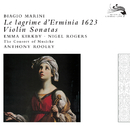 Marini: Le Lagrime d'Ermina/Emma Kirkby, Nigel Rogers, The Consort of Musicke, Anthony Rooley