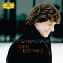Debussy / Szymanowski/Rafal Blechacz