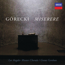 Górecki: Miserere/Los Angeles Master Chorale, Grant Gershon