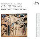 Machaut: 2 Polyphonic Lais/The Medieval Ensemble Of London