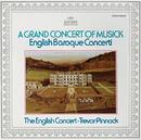 Trevor Pinnock - A Grand Concert Of Musick/The English Concert, Trevor Pinnock, Simon Standage