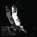 La Place Du Fantôme (Version Deluxe)/La Grande Sophie