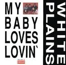My Baby Loves Lovin'/White Plains