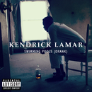 Swimming Pools (Drank)/Kendrick Lamar