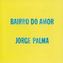 Bairro Do Amor/Jorge Palma