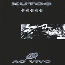 Ao Vivo/Xutos & Pontapés