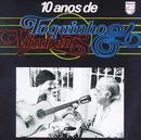 10 Anos De Toquinho Vinicius/Toquinho
