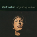Scott Walker Sings Jacques Brel/Walker Brothers, Scott Walker