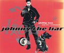 Johnny The Liar/Phillip Boa And The Voodooclub