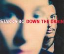 Down The Drain (Remixes)/Stakka Bo