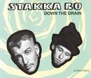 Down The Drain/Stakka Bo