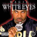 White Eyes (Explicit Version)/Magic
