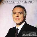 Que Se Fez Homem De Cantar/Carlos Do Carmo