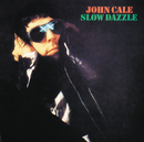 Slow Dazzle/John Cale