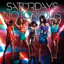Notorious/The Saturdays