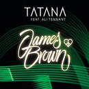 James Brown (feat. Ali Tennant)/Tatana