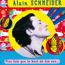 Plus Loin Que Le Bout De Ton Nez/Alain Schneider