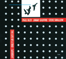 Life Of A Trio-Saturday/Paul Bley, Jimmy Giuffre, Steve Swallow