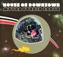 Mutha Funkin Earth/House Of Downtown