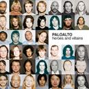 Heroes And Villains/Paloalto