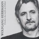 Denkst Du Noch An Früher/Wolfgang Herrmann