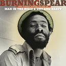 Man In The Hills / Dry & Heavy/Burning Spear