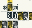 BOBY LAPOINTE/SACRE/Boby Lapointe