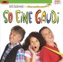 So eine Gaudi (Rolf Zuckowski trifft Sternschnuppe)/Rolf Zuckowski und seine Freunde