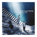 Greatest Hits/Lighthouse Family