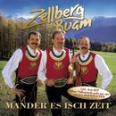 Mander Es Isch Zeit/Zellberg Buam
