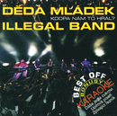 Best off DMIB Kdopa nam to hral/Deda Mladek Illegal Band