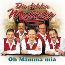 Oh Mamma Mia/Die Fidelen Mölltaler