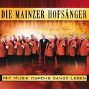 Mit Musik Durchs Ganze Leben/Mainzer Hofsanger