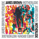 Motherlode/James Brown