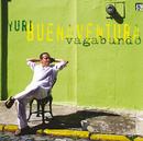 Vagabundo/Yuri Buenaventura